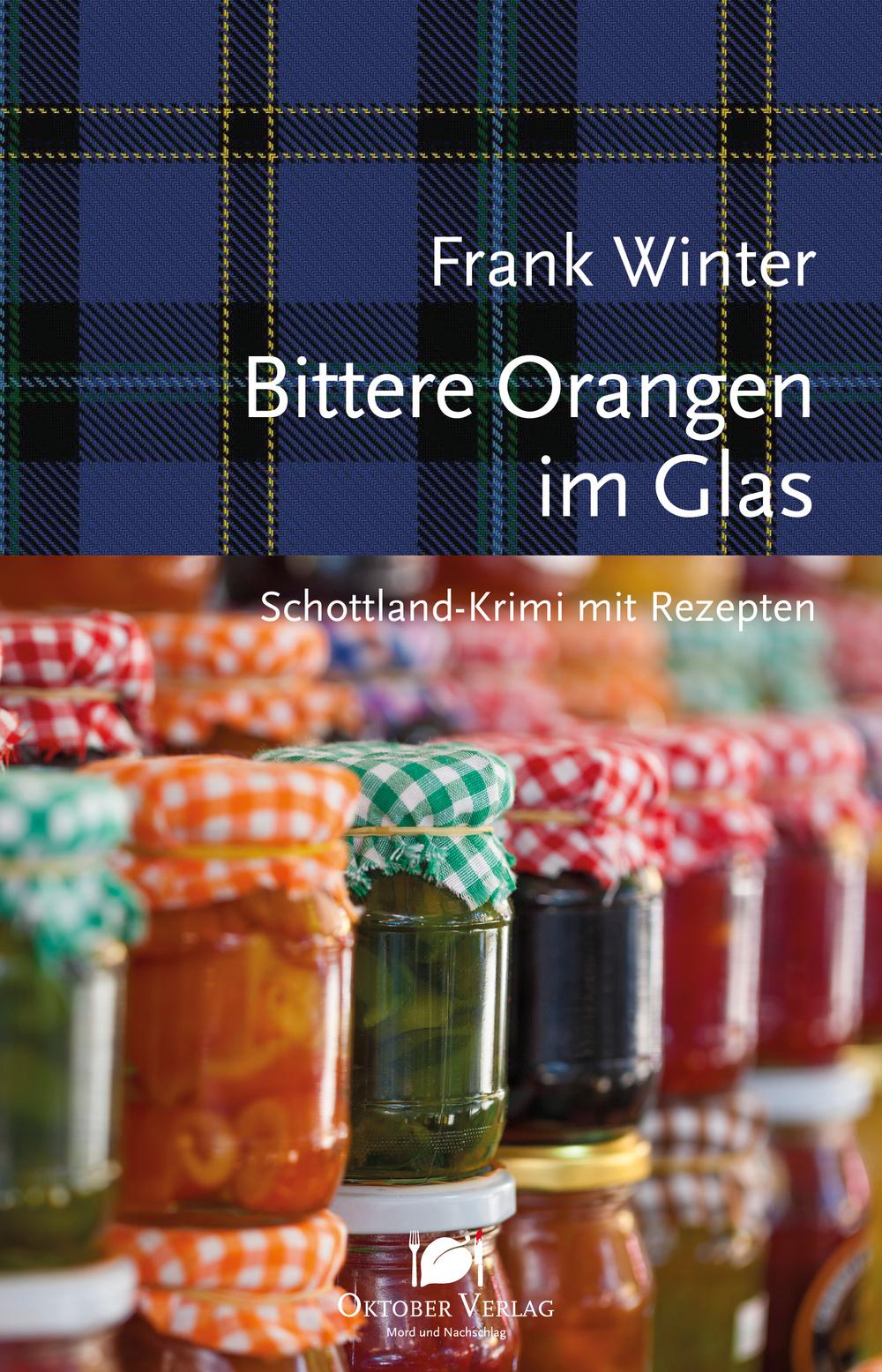 Frank Winter Bittere Orangen im Glas Schottland Krimi mit Rezepten
